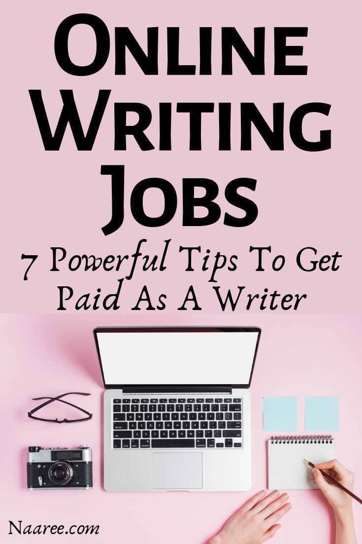 Online Writing Jobs 7 Powerful Tips To Get Paid As A Writer Online Writing Jobs Writing Jobs Make Money Writing