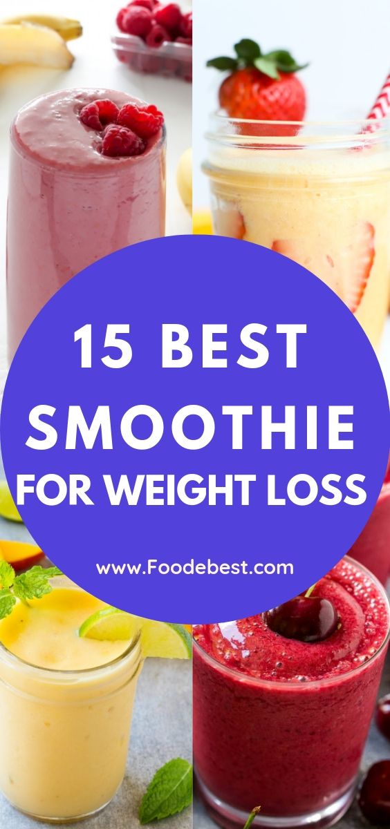 15 Best Smoothie Recipes For Weight Loss You Can Make Very Easy