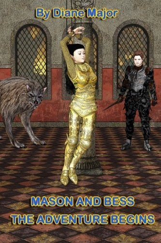 Mason and Bess (The Adventure Begins) by Diane Major, http://www.amazon.co.uk/gp/product/B00BS4VI0I/ref=cm_sw_r_pi_alp_p-4Jrb0MYKH0T
