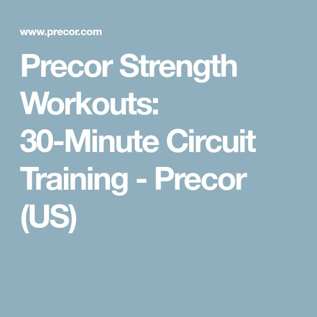 Precor Strength Workouts: 30-Minute Circuit Training - Precor (US)