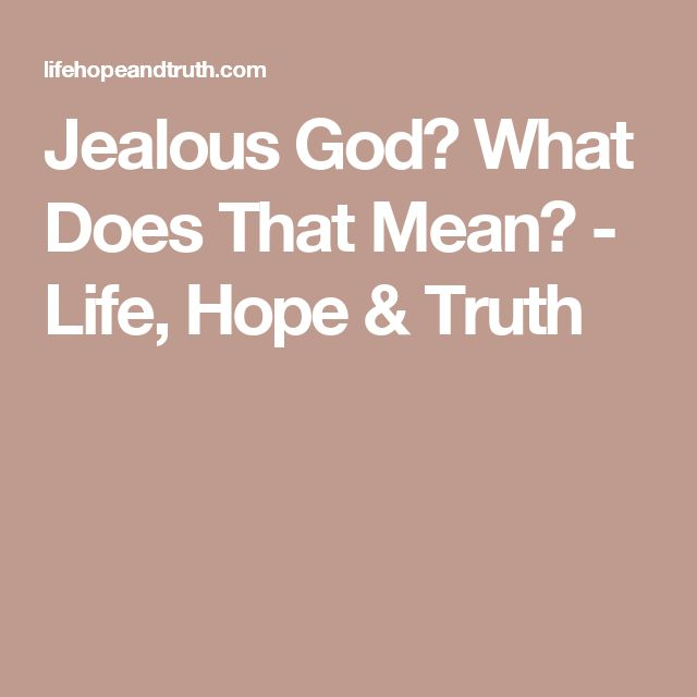 Jealous God? What Does That Mean? - Life, Hope & Truth