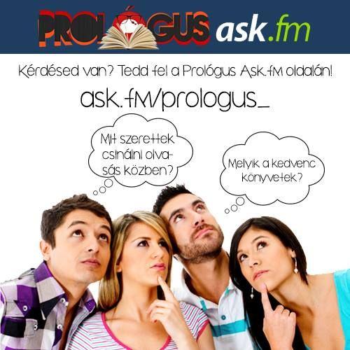 Most már ask.fm-en is felveheted velünk a kapcsolatot! www.ask.fm/prologus_