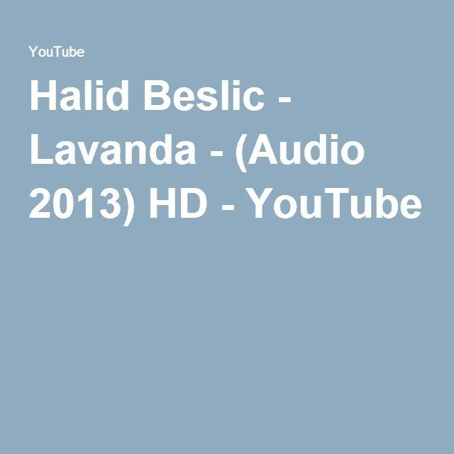 Halid Beslic - Lavanda - (Audio 2013) HD - YouTube