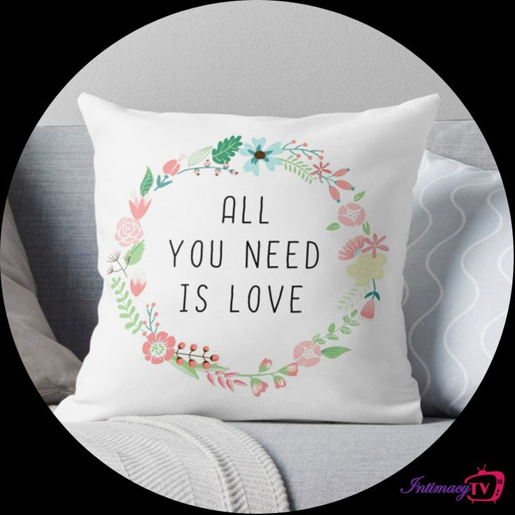 All you need is love, love. Love is all you need. Designed to help you rock! IntimacyTV  Check it out here: http://bit.ly/allyouneedlovepillow