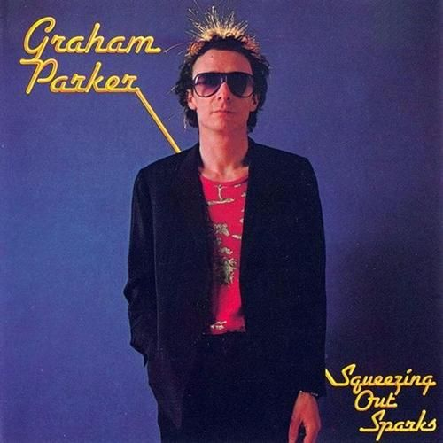 Graham Parker- Squeezing Out Sparks