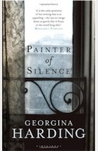 Georgina Harding: Painter of Silence  Pub: Bloomsbury  British writer's 3rd novel.  When she leaves the ward she feels the whiteness of the room still inside her, as if she is bleached out inside. It is the shock, she tells herself. She feels the whiteness like a dam holding back all the coloured flood of memory. Iasi, Romania, the early 1950s.
