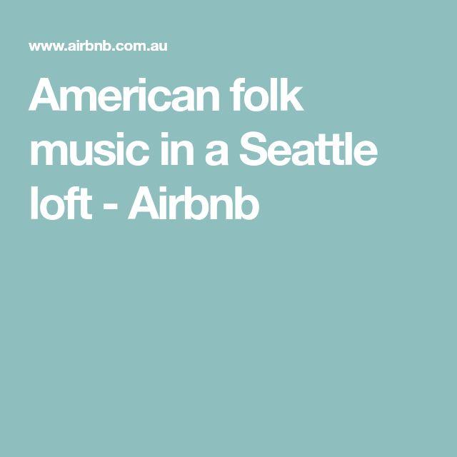 American folk music in a Seattle loft - Airbnb