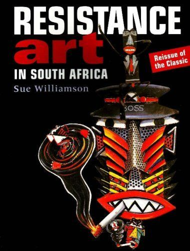 Resistance Art in South Africa by Sue Williamson, http://www.amazon.co.uk/dp/1919930698/ref=cm_sw_r_pi_dp_6-w0rb06Y1QZB