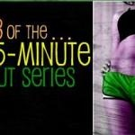 The Best: 15 Minute Workout Series: Part 3 !