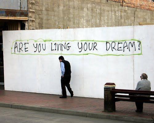 .Dreams Job, Life, Dreams Big, Inspiration, Street Art, Living, Beautiful Things, Dreams Quotes, Streetart