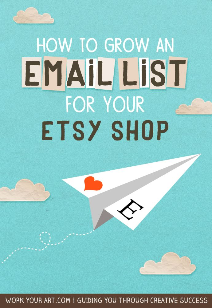 How to get recurring customers to your Etsy shop by automatically building an email list | workyourart.com