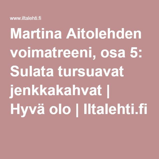 Martina Aitolehden voimatreeni, osa 5: Sulata tursuavat jenkkakahvat   Hyvä olo   Iltalehti.fi