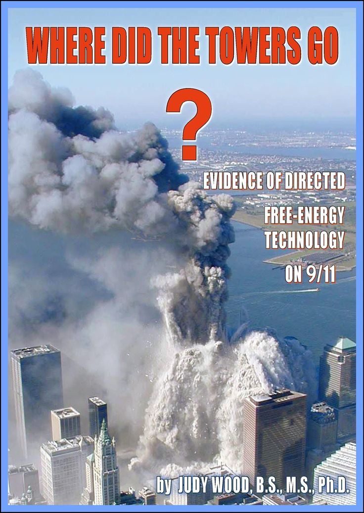 """A directed energy weapon based on Tesla technology was very likely used on 9/11.  The cover of the book shows molecular disassociation (""""dustification""""), not collapse, leaving minimal debris at the WTC site.  Seismometer readings do not show collpases, and magnetometer readings indicate high energy EMF radiation exactly coinciding with the staged """"event""""."""