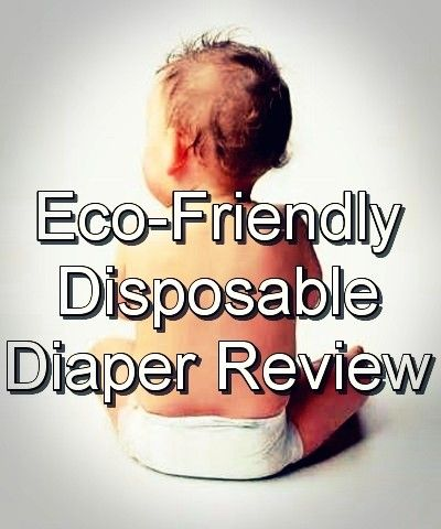 Natural/Green Disposable Diaper Review  ...looks like Earth's Best is our goto, Bambo if bought in bulk, Honest Co is convenient (can buy at Target) but expensive