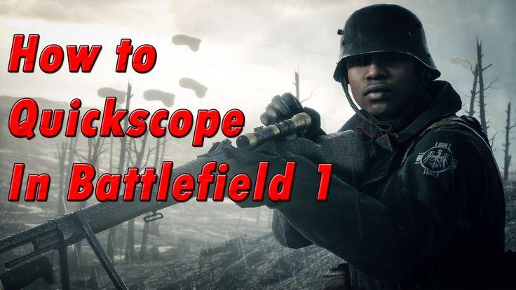 HOW TO QUICKSCOPE IN BATTLEFIELD 1 TUTORIAL!