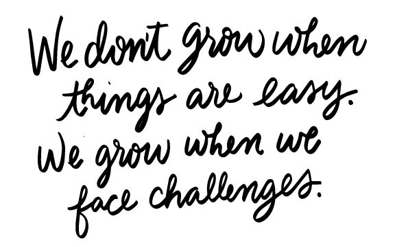 Monday Motivation: Growth Comes Through Challenges http://www.scratchpaperstudio.com/monday-motivation-growth-comes-challenges/