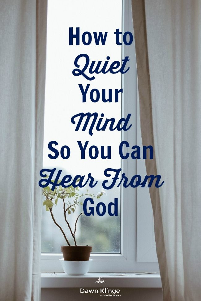How to Quiet Your Mind So You Can Hear From God I meditation I Christian living I Quiet Spirit I minimizing distractions I Bible study I Above the Waves II #meditation #listeningtoGod