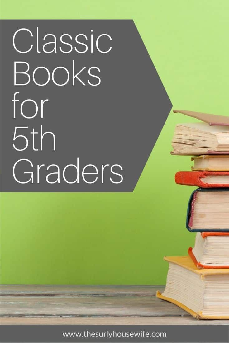 10 Classic Books For 5th Graders For Boys And Girls Classic Books Literature Based Curriculum Graders
