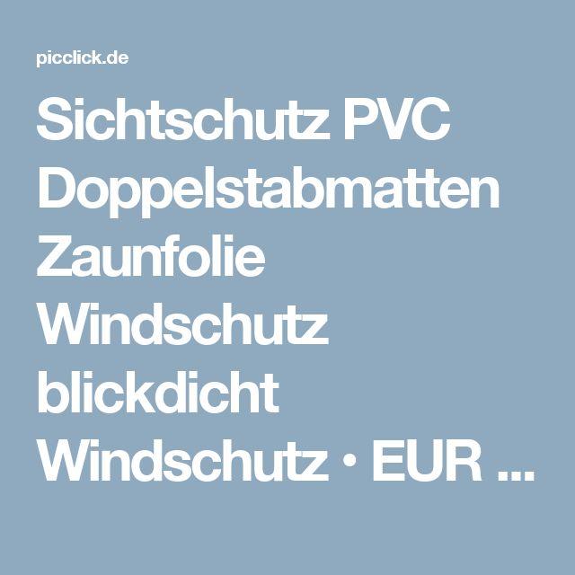 Sichtschutz PVC Doppelstabmatten Zaunfolie Windschutz blickdicht Windschutz • EUR 21,99 - PicClick DE