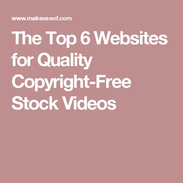 The Top 6 Websites for Quality Copyright-Free Stock Videos