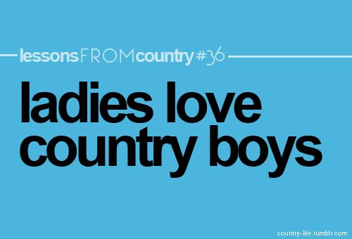 country boys <3: Gifts Cards, Country 3, Country Boys, Country Girls, Truths, Tracing Adkin, Country Life, True Stories, Country Music Lyrics Quotes