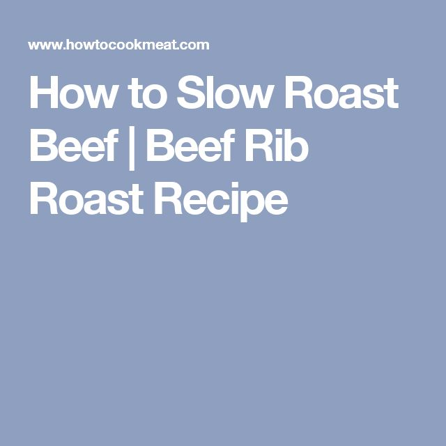How to Slow Roast Beef   Beef Rib Roast Recipe