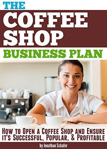 The Coffee Shop Business Plan: How to Open a Coffee Shop and Ensure it's Successful, Popular, and Profitable, http://www.amazon.com/dp/B00OM34FKM/ref=cm_sw_r_pi_awdm_vQewub1N2DK1N