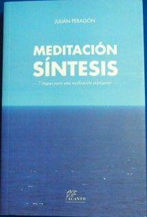 sibila esotérica: MEDITACIÓN SÍNTESIS, JULIÁN PERAGÓN. CONTIENE 225 ...
