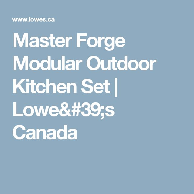 Master Forge Modular Outdoor Kitchen Set | Lowe's Canada