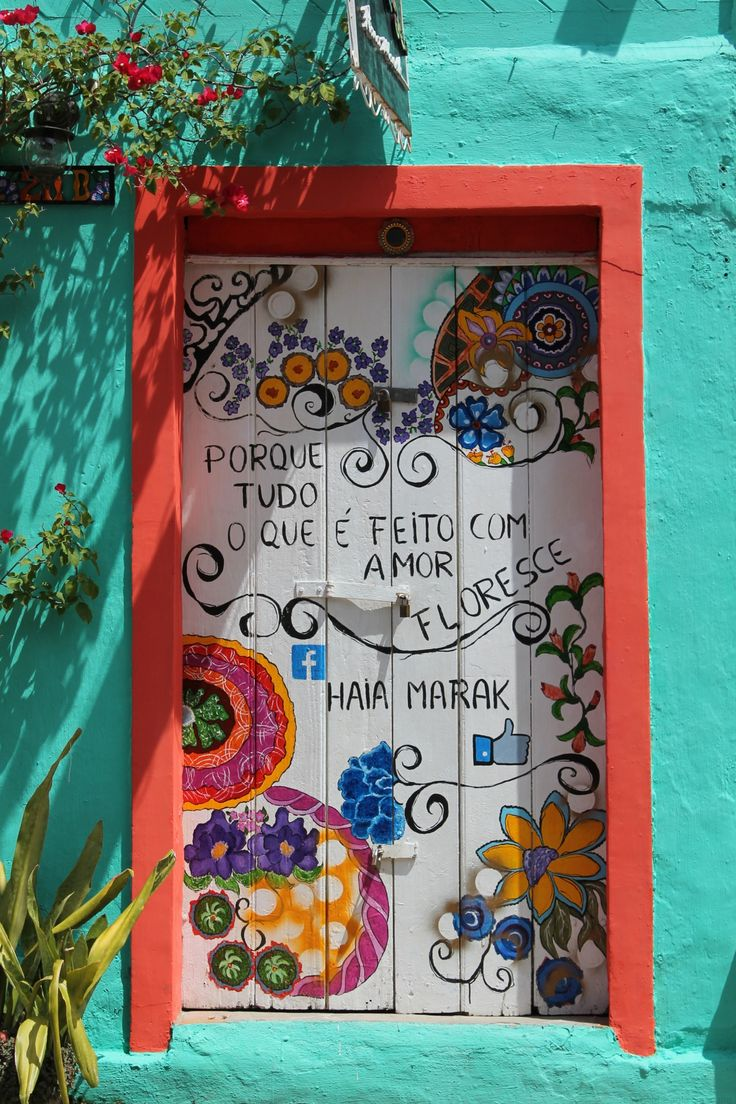"Consent Útil; ""Porque Todo Lo Que Es Hecho Con Amor Florece"". Olinda, Pernambuco, Brasil.   Useful Advice: ""Because All That Is Made With Love Blooms"" Olinda, Pernambuco, Brazil 2014   #Door #Puerta   Even has a Facebook Page: Haia Marak  "