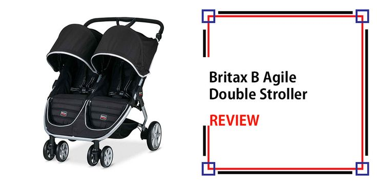 Britax B Agile Double Stroller Review - TopStrollersReviews
