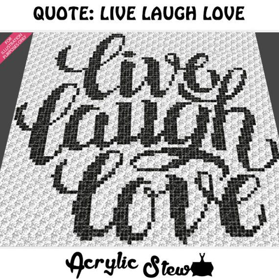 Crochet Live Laugh Love Inspirational Quote Graphgan Pattern, Live Laugh Love Inspirational Quote Crochet Colorwork Pattern, PDF Digital Files  Acrylic Stew for Crochet and Cross Stitch Graph Patterns.  This is a color graph pattern to follow not a written pattern.  Live, laugh, love popular inspirational quote graph by Acrylic Stew is a graph that can be used to crochet a blanket using C2C (Corner to Corner), TSS (Tunisian Simple Stitch) and other techniques. Alternatively, you can use this…