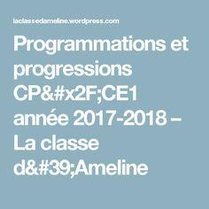 Programmations et progressions CP/CE1 année 2017-2018 – La classe d'Ameline