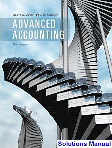 Advanced accounting 6th edition jeter solutions manual test bank advanced accounting 6th edition jeter solutions manual test bank solutions manual exam bank quiz bank answer key for textbook download instantly fandeluxe Choice Image