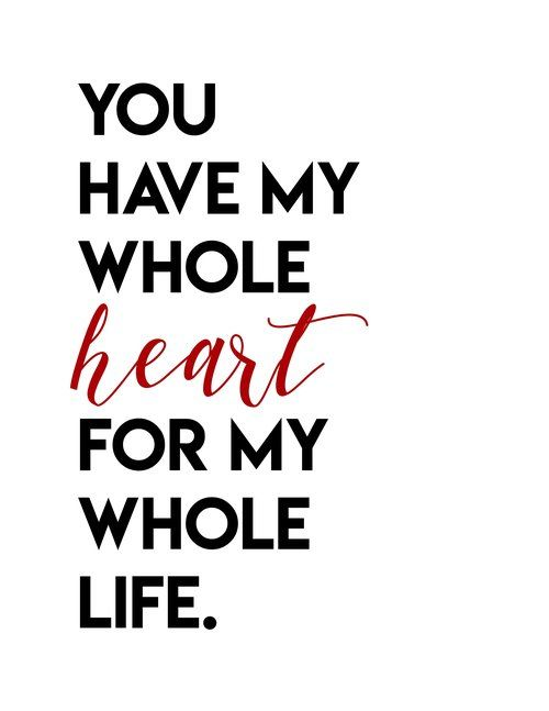 You Have My Whole Heart For My Whole Life Love Quotes For