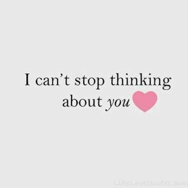 I Can't Stop Thinking Of You..