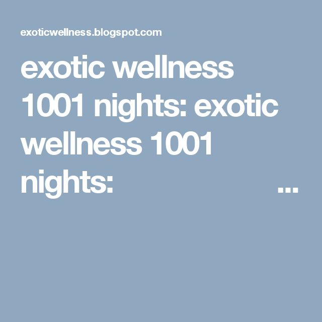 exotic wellness 1001 nights: exotic wellness 1001 nights:                      ...