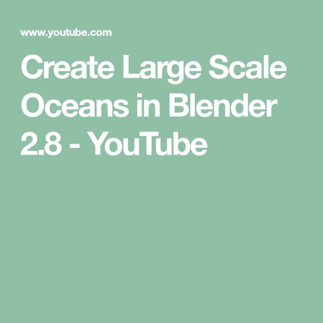 Create Large Scale Oceans in Blender 2.8 YouTube Ocean