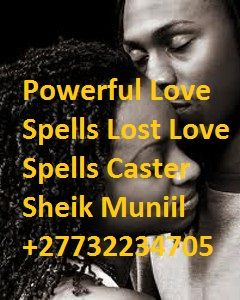 Extreme powerful lost love spells caster +27732234705  FOR QUICK SPIRITUAL HEALING AND RESULTS SEEN SAME DAY. Are you living difficulties and sorrow, if your problems weight on your shoulders, keep you awake at night, the lack of MONEY, the lack of LOVE, and the bad Luck keep getting in your way, if you would really like a change, if you would like your life to transform for the best, if you would like to receive all you're missing, Money, Love, Luck, Joys and Happiness, then I am ready to…