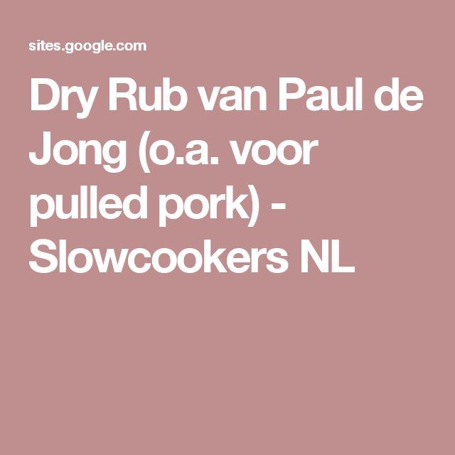 Dry Rub van Paul de Jong (o.a. voor pulled pork) - Slowcookers NL