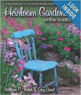 Heirloom Gardening in the South: Yesterday's Plants for Today's Gardens (Texas A&M AgriLife Research and Extension Service Series): Dr. Will...