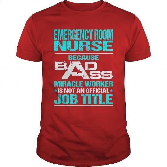 EMERGENCY ROOM NURSE - BADASS T3 - #tee #wholesale sweatshirts. MORE INFO =>…