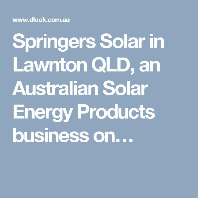 Springers Solar in Lawnton QLD, an Australian Solar Energy Products business on…