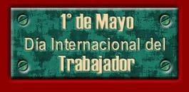 1° de Mayo - Día Internacional del Trabajador