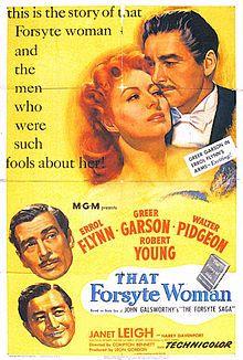 That Forsyte Woman (The Forsyte Saga). Errol Flynn, Greer Garson, Walter Pidgeon, Robert Young, Janet Leigh. Directed by Copton Bennett. MGM. 1949