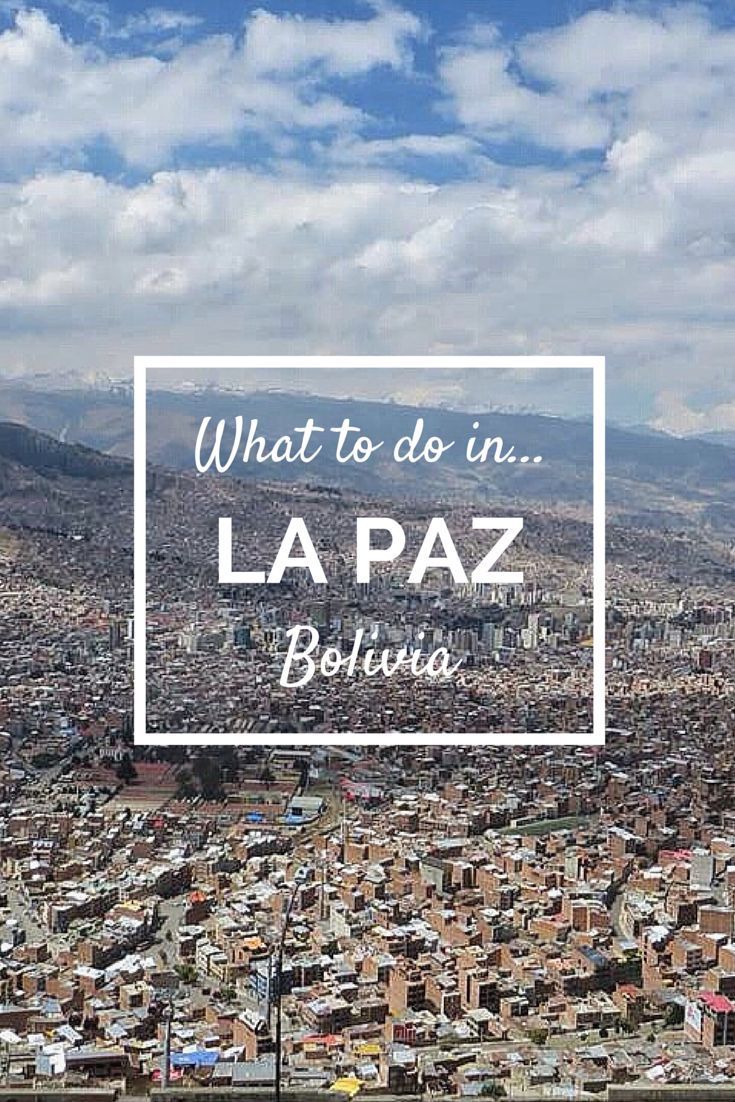 Travelling to Bolivia? Here's a list of what to do in La Paz! #travel