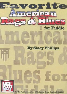 Mel Bay Presents Favorite American Rags & Blues for Fiddle