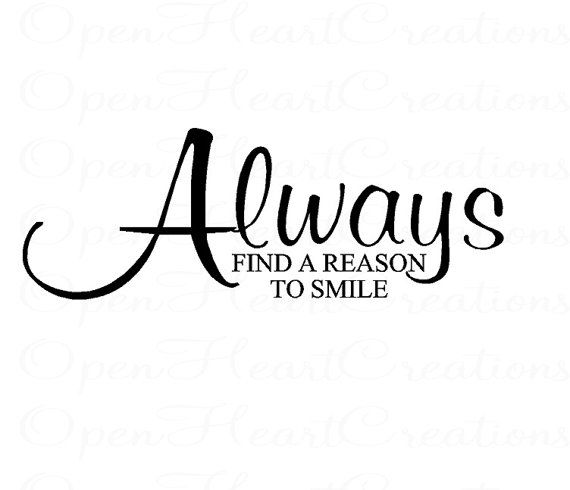 Always Find a Reason to Smile Wall Decal - Vinyl Wall Quote Lettering Decal 12H X 28W QT0236