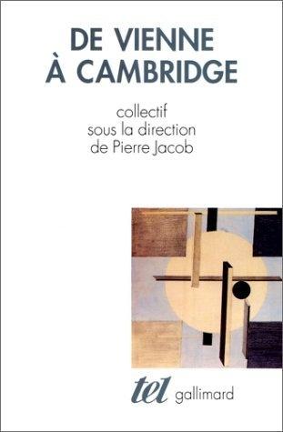 De Vienne à Cambridge: L'héritage du positivisme logique de 1950 à nos jours de Collectifs, http://www.amazon.fr/dp/2070741508/ref=cm_sw_r_pi_dp_d6pirb0564Z4K