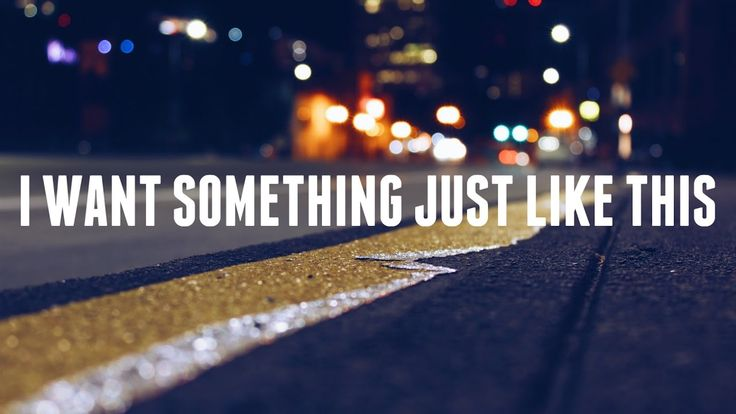 The Chainsmokers & Coldplay - Something Just Like This (Lyrics / Lyric V...